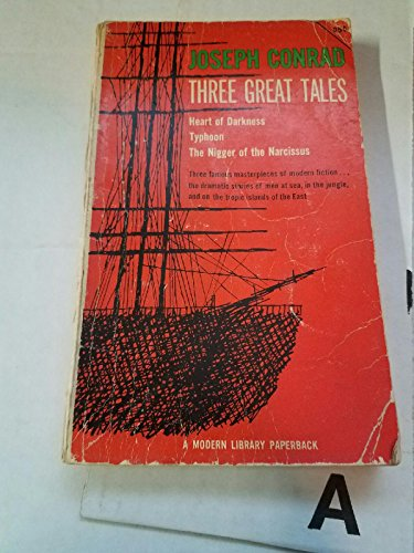 Three Great Tales : Heart of Darkness - Typhoon - Nigger of the Narcissus (Characters Of Heart Of Darkness By Joseph Conrad)