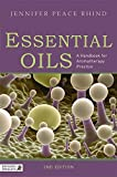 Essential Oils: A Handbook for Aromatherapy Practice Second Edition: A Handbook for Aromatherapy Practice
