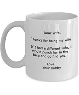 Dear Wife Thank You for Being My Wife If I Had A Different Wife I Would