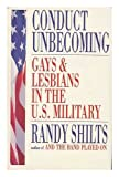Conduct Unbecoming - Lesbians And Gays In The U.S. Military, Vietnam To The Persian Gulf