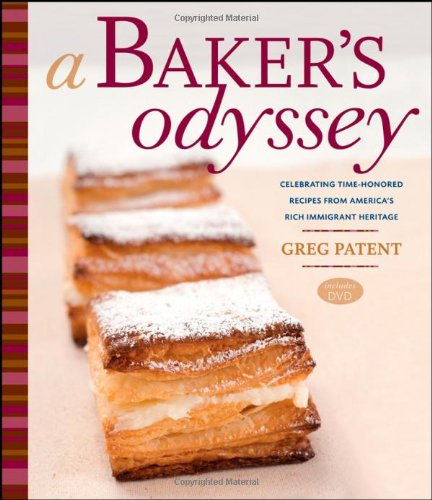 Search : A Baker's Odyssey: Celebrating Time-Honored Recipes from America's Rich Immigrant Heritage