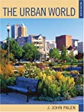 The Urban World, J. John Palen, 1594513384