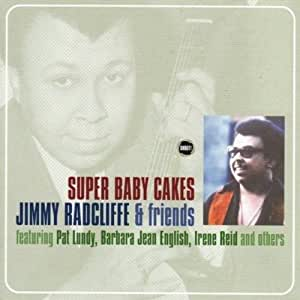 Super Baby Cakes /  Jimmy Radcliffe & Friends