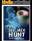 See Jack Hunt: See Jack Die Part 2 (Paranormal Mystery, Paranormal Suspense, Paranormal Romance, Paranormal, Ghost Fiction) (See Jack Die Series)