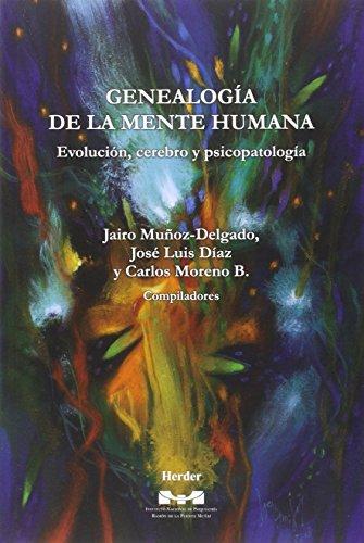 Descargar Libro Genealogía De La Mente Humana: Evolución, Cerebro Y Psicopatología Jairo Muñoz Delgado
