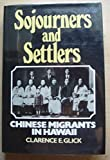 img - for Sojourners and Settlers, Chinese Migrants in Hawaii book / textbook / text book