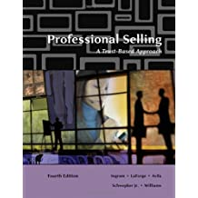 By Thomas N. Ingram - Professional Selling: A Trust-Based Approach (4th fourth edition)