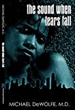 The Sound when Tears Fall, Michael DeWolfe, 1598250000