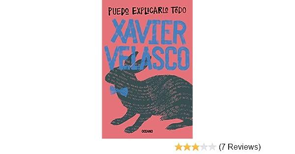 Amazon.com: Puedo explicarlo todo (Océano Travesía) (Spanish Edition) eBook: Xavier Velasco: Kindle Store