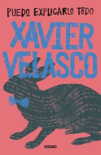 Puedo explicarlo todo (Océano Travesía) (Spanish Edition) by [Velasco, Xavier