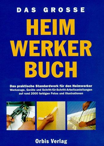 Das große Heimwerkerhandbuch