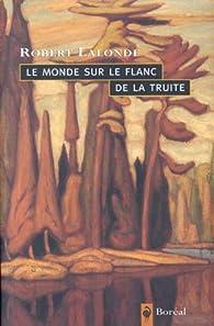 Le monde sur le flanc de la truite par Robert Lalonde