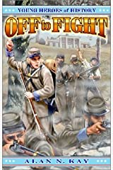 Off to Fight (Young Heroes of History, Book 3) Paperback