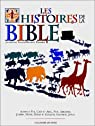 Les Histoires de la Bible. Adam et Eve, Caïn et Abel, Noé, Abraham, Joseph, Moïse, David et Goliath, Salomon, Jonas par Vallon