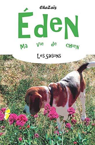 Les saisons. (Eden, ma vie de chien) (French Edition) PDF