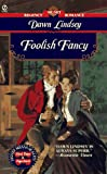 img - for Foolish Fancy (Signet Regency Romance) book / textbook / text book