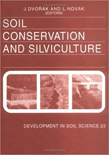 Soil Conservation and Silviculture, Volume 23 (Developments