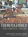 Speed and the Thoroughbred, Alexander Mackay-Smith, 1586670409