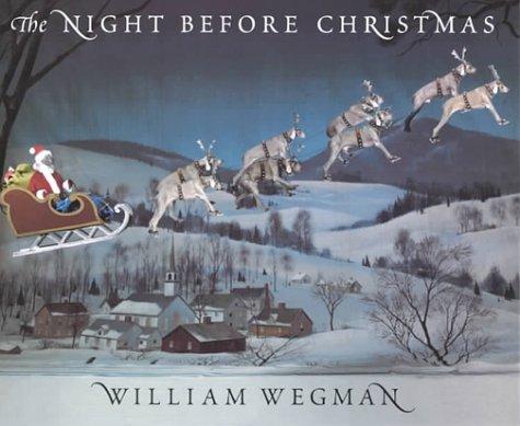 The Night Before Christmas: Clement C. Moore, William Wegman ...