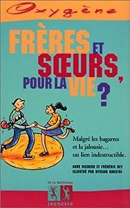 """Afficher """"Frères et soeurs, c'est pour la vie ?"""""""
