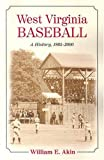 West Virginia Baseball, William E. Akin, 0786425709