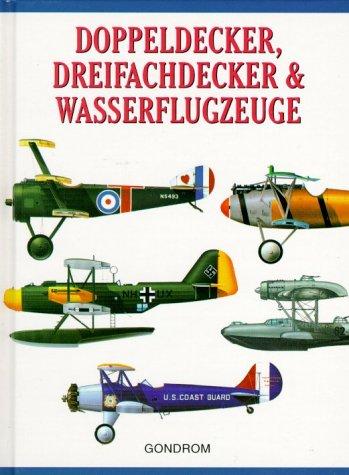 Doppeldecker, Dreifachdecker & Wasserflugzeuge