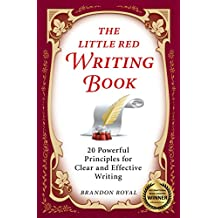 The Little Red Writing Book: 20 Powerful Principles for Clear and Effective Writing (International Edition) (English Edition)