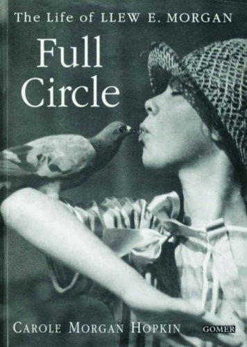 Full Circle - The Life of Llew E. Morgan