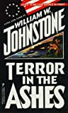 Terror in the Ashes, William W. Johnstone and Kensington Publishing Corporation Staff, 0786006617