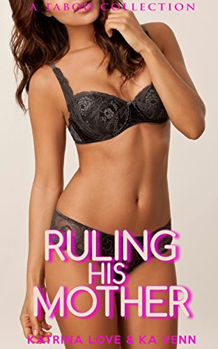 Ruling His Mother: A Taboo Collection