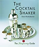 The Cocktail Shaker: The Tanqueray Guide