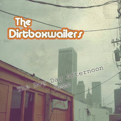 The Dog Day Afternoon Demo by Dirtboxwailers