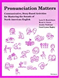 img - for Pronunciation Matters: Communicative, Story-Based Activities for Mastering the Sounds of North American English book / textbook / text book