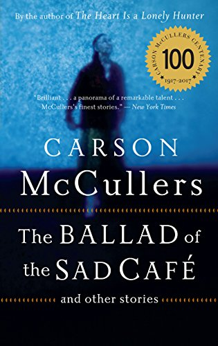 The ballad of the sad cafe kindle edition by carson mccullers the ballad of the sad cafe by mccullers carson fandeluxe Gallery