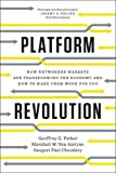 img - for Platform Revolution: How Networked Markets Are Transforming the Economy and How to Make Them Work for You book / textbook / text book