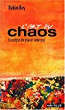 L'art du chaos : antidote au délire numérique généralisé par Bey