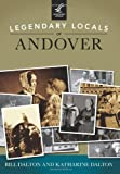 Legendary Locals of Andover, Bill Dalton and Katharine Dalton, 1467100978