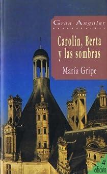 Carolin, Berta y las sombras par Gripe