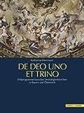 De Deo Uno Et Trino : Bildprogramme barocker Dreifaltigkeitskirchen in Bayern und Österreich, Herrmann, Katharina, 3795422205