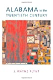 Alabama in the Twentieth Century, Wayne Flynt, 081735266X