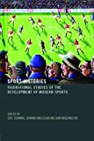 Sport Histories : Figurational Studies of the Development of Modern Sports, , 0415397944