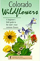 Colorado Wildflowers: A Beginner's Field Guide to the State's Most Common Flowers (Interpreting the Great Outdoors) Paperback