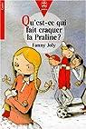 Qu'est-ce qui fait craquer la Praline ? par Joly