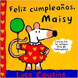 Feliz cumpleaños maisy!: 015 (OTROS INFANTIL): Amazon.es ...