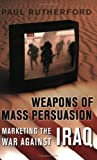 Weapons of Mass Persuasion 9780802086518