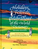 img - for Holidays, Festivals, and Celebrations' of the World Dictionary: Detailing More Than 2,000 Observances from All 50 States and More Than 100 Nations (2nd ed) book / textbook / text book