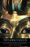 Tutankhamen, Joyce Tyldesley, 0465020208