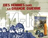 """Afficher """"Des hommes dans la Grande guerre"""""""