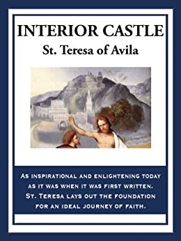 Interior Castle Kindle Edition By St Teresa Of Avila Religion Spirituality Kindle Ebooks