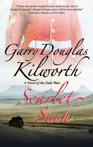 Read Online Scarlet Sash:: A Novel of the Zulu Wars (An Ensign Early Novel) ebook